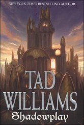Shadowplay by Tad Williams