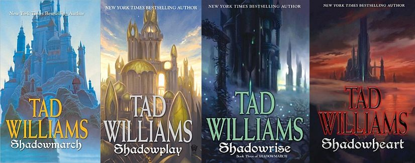 The Shadowmarch Series by Tad Williams