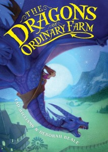 The Dragons of Ordinary Farm by Tad Williams and Deborah Beale